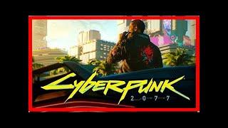 Breaking News | The Cyberpunk 2077 Demo Shown At E3 Was Pre-Alpha