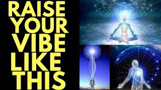 Most Powerful Meditation for Raising Your Vibration INSTANTLY