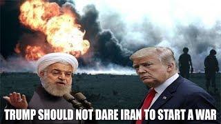 TRUMP SHOULD NOT DARE IRAN TO START A WAR || WORLD NEWS RADIO