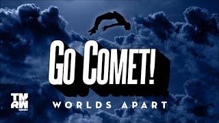 Go Comet! - Worlds Apart