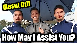 Mesut Ozil | How May I Assist You?