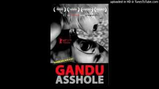 Gandu the Loser   Dhoan Soundtrack