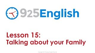 Learn English with 925 English - Lesson 15: Talking about your Family   English Conversation Lessons