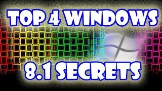 Top 4 Windows 8.1 Secrets [Tips and Tricks]