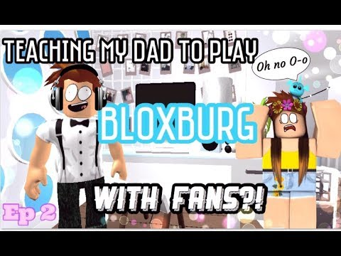Xxx Mp4 TEACHING MY DAD TO PLAY BLOXBURG Playing With Fans Ep2 NEW INTRO 3gp Sex