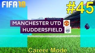 FIFA 18 - Manchester United Career Mode #45: vs. Huddersfield Town