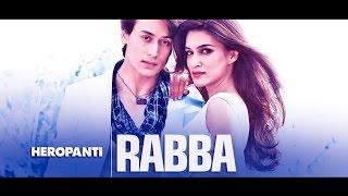 Rabba (Heropanti Full Video Song | Mohit Chauhan | Tiger Shroff | Kriti Sanon)