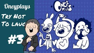 Oneyplays TRY NOT TO LAUGH #3 (BEST MOMENTS)