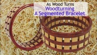 Woodturning A Segmented Bracelet