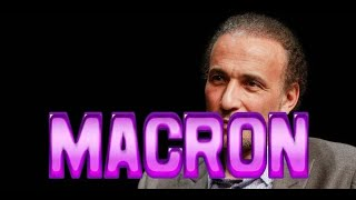 TARIQ RAMADAN   ( sur Emmanuel Macron )
