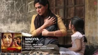 Arijit Singh   NINDIYA Full Song   SARBJIT   Aishwarya Rai Bachchan, Randeep Hooda, Richa Chadda   Y