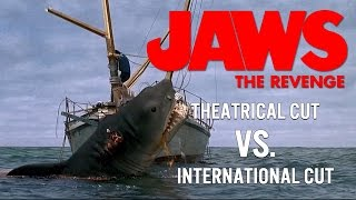 JAWS: The Revenge - Theatrical vs International Cut
