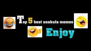 TOP 5 BEST UNAKUFA CHALLENGE/MEMES