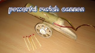 How to Make a Powerful Match Cannon