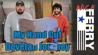 Ⓕ My Hand Cut Dovetail Journey (ep40)