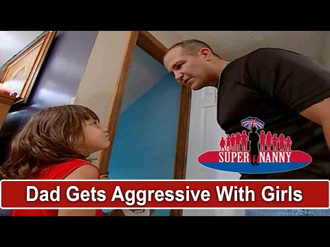Xxx Mp4 Dad Gets Aggressive With His Young Daughters Supernanny 3gp Sex