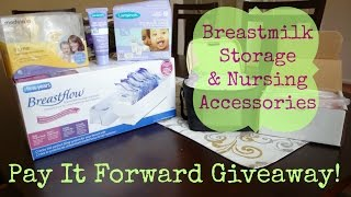 *CLOSED* Big Giveaway! Breastmilk Storage and Nursing Accessories Pay it Forward Giveaway!