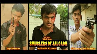 जलगाव के गुंडे/ Action Short Film / Directed By Vallabh Kumar