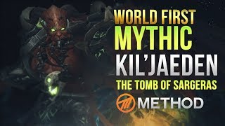 Method VS Kil'jaeden WORLD FIRST Tomb Of Sargeras Mythic