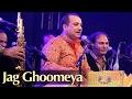 Jag Ghoomeya Live Performance By Ustad Rahat Fateh Ali Khan mp3