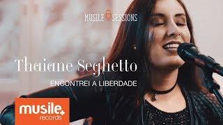 Thaiane Seghetto - Encontrei a Liberdade (Live Session)