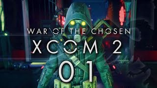 XCOM 2 War of the Chosen #01 WAR OF THE CHOSEN - XCOM 2 WOTC Gameplay / Let