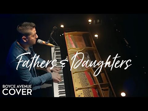 Xxx Mp4 Fathers Daughters Boyce Avenue Piano Acoustic Cover On Spotify Apple 3gp Sex