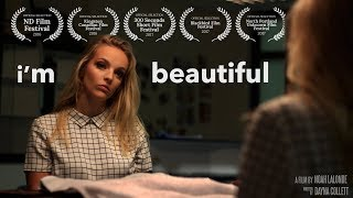 I'm Beautiful - Short Film