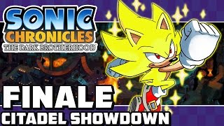 Sonic Chronicles: The Dark Brotherhood DS - FINALE - Part 10: Citadel Showdown (Super Sonic Ending!)