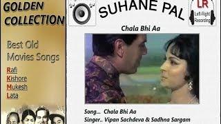 Chala Bhi Aa - Man Ki Aankhen - Suhane Pal