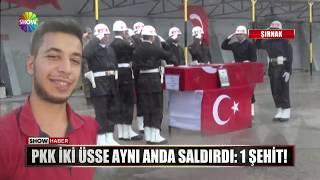 PKK iki üsse aynı anda saldırdı: 1 Şehit!