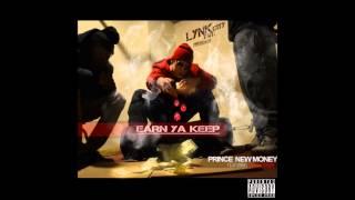 EARN YA' KEEP 2013 Pt.1 Prince New Money Featuring Keegan Brodie