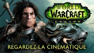 World of Warcraft: Legion | Cinématique (FR)