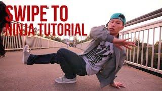 How to Breakdance | Swipe to Ninja | Swellz 1 (Fallen Kings/2nd Nature)
