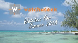 The Top 10 Best Summer Watches For a Day on the Beach