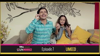 Unmarried | Episode - 7 Umeed | Webseries | POPxo