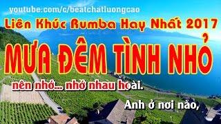 LK Rumba hay nhất 2017   Mưa Đêm Tình Nhỏ   Bản Full lời   Âm thanh cực hay   Nhạc sống Minh Công