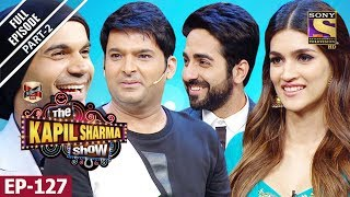 The Kapil Sharma Show - दी कपिल शर्मा शो- Ep -127 Part 2- Bareilly Ki Barfi Special - 13th Aug, 2017
