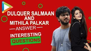 Stolen Something, EX's, Stalking, REGRETS - Dulquer Salmaan & Mithila REVEAL it all…