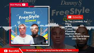 """Danny S – """"Freestyle"""" ft. Olamide"""