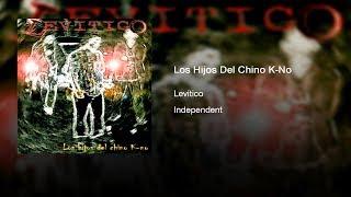 Levítico - Los Hijos Del Chino K-No (2002) || Full Album ||