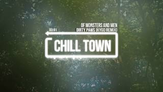 Of Monsters and Men - Dirty Paws (Kygo Remix)