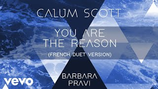 Calum Scott, Barbara Pravi - You Are The Reason (French Duet Version/Audio)