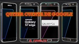 QUITAR CUENTA DE GOOGLE SAMSUNG S7, S6 - BYPASS S7 EDGE - FRP