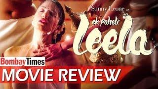 Ek Paheli Leela - Sunny Leone - Movie Review