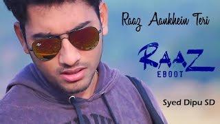 Raaz Aankhein Teri | Raaz Reboot | Syed Dipu SD | HD 720p