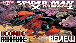 Spider-Man & The X-Men #1Review Your Friendly Neighborhood Spider-X-Man