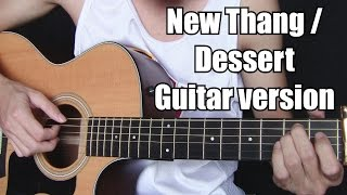 New Thang/Dessert - Redfoo/Dawin (fingerstyle guitar snippet)