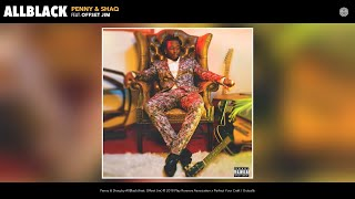AllBlack - Penny & Shaq (Audio) (feat. Offset Jim)