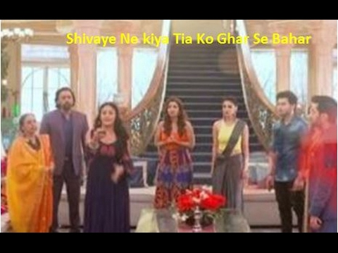 Shivaye Ne Kiya Tia Ko Oberoi Mension Se bahar | Ishqbaaz Upcoming Episode 2017